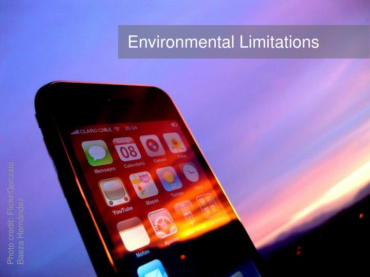 Environmental Limitations