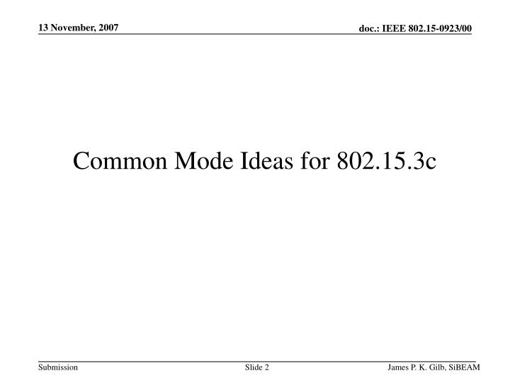 Common mode ideas for 802 15 3c