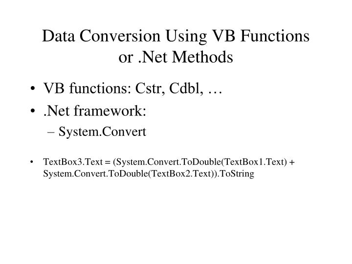 Data Conversion Using VB Functions or .Net Methods