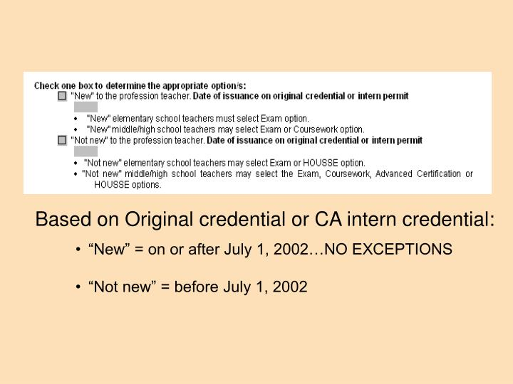 """New"" = on or after July 1, 2002…NO EXCEPTIONS"