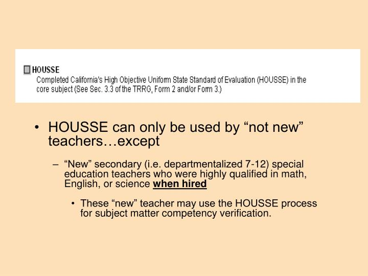 "HOUSSE can only be used by ""not new"" teachers…except"