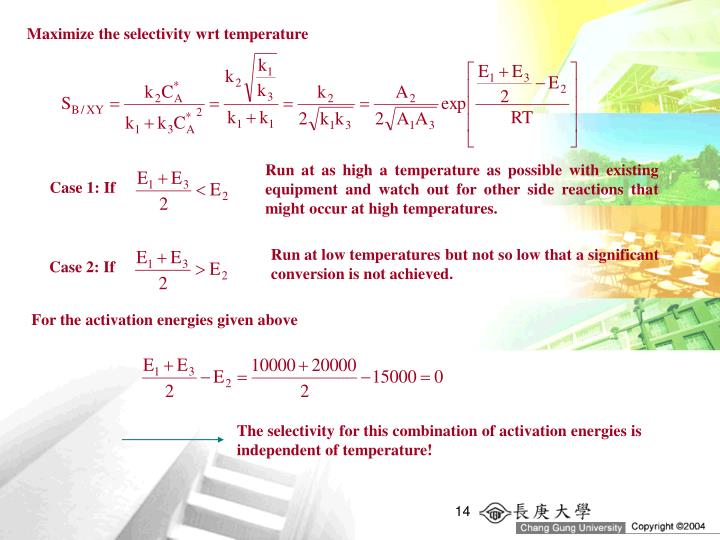 Maximize the selectivity wrt temperature