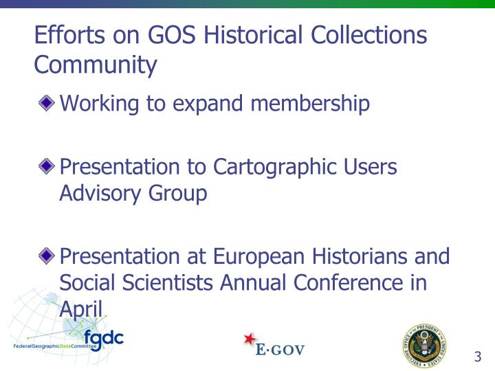 Efforts on gos historical collections community