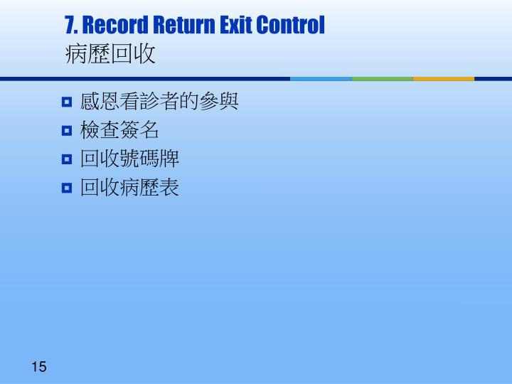 7. Record Return Exit Control