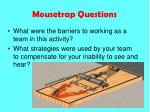 mousetrap questions