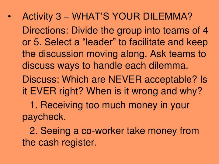 Activity 3 – WHAT'S YOUR DILEMMA?