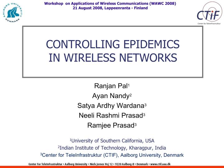 Controlling epidemics in wireless networks