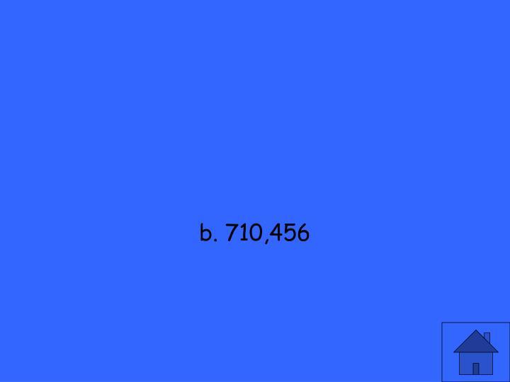 b. 710,456