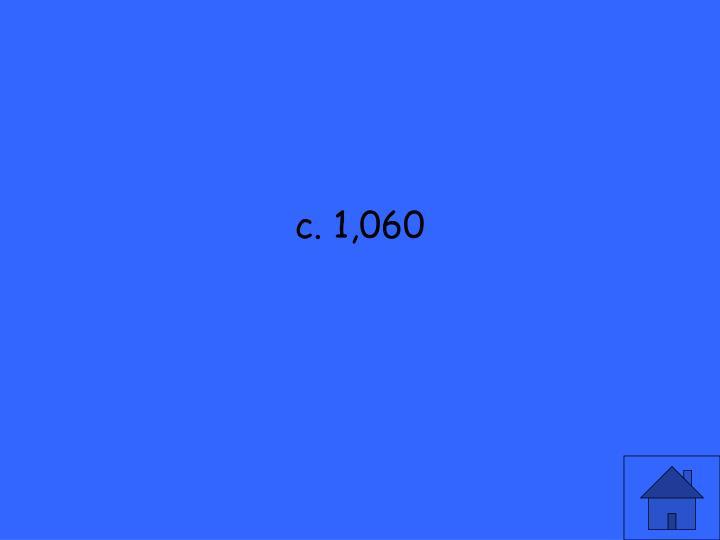 c. 1,060