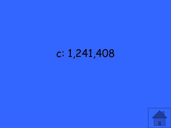 c: 1,241,408