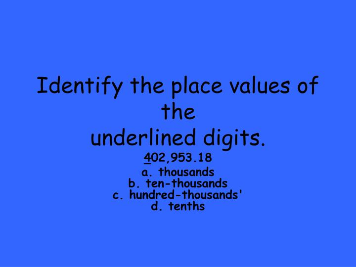 Identify the place values of the