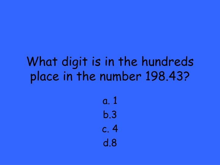 What digit is in the hundreds