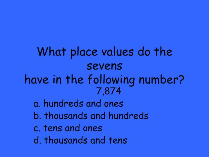 What place values do the sevens