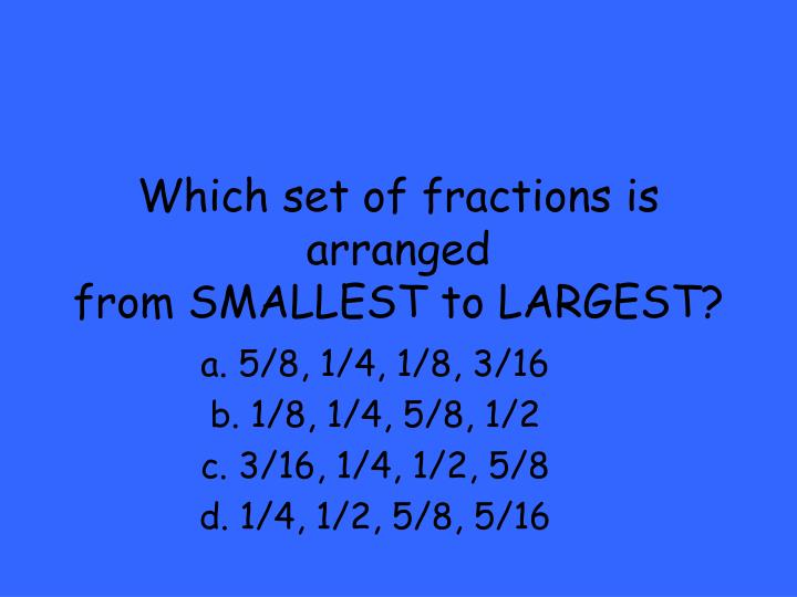 Which set of fractions is arranged