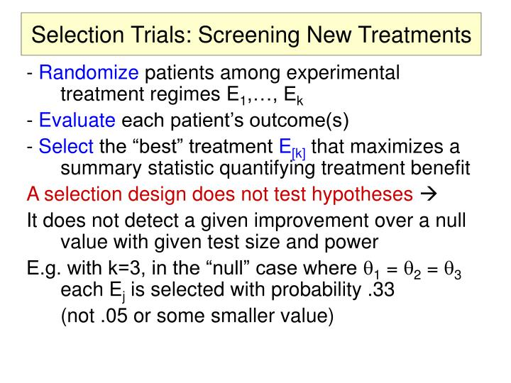 Selection Trials: Screening New Treatments