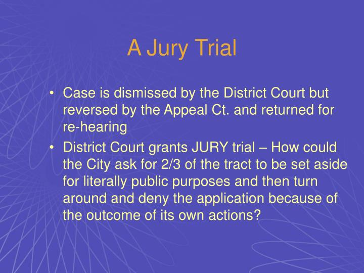 A Jury Trial