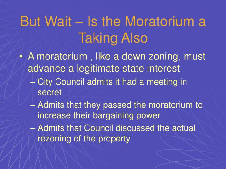But Wait – Is the Moratorium a Taking Also