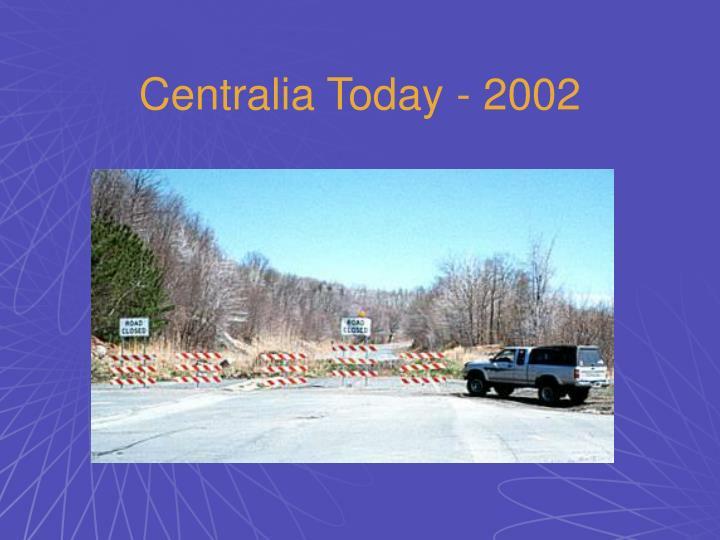Centralia Today - 2002