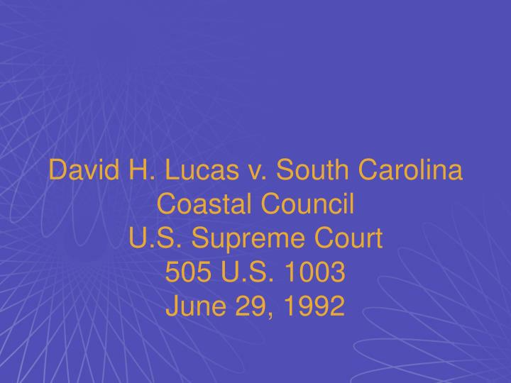 David H. Lucas v. South Carolina Coastal Council