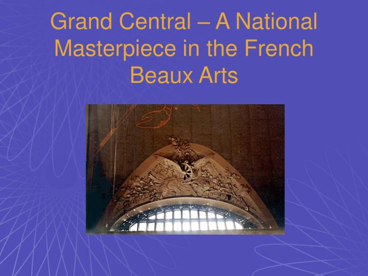 Grand Central – A National Masterpiece in the French Beaux Arts