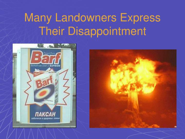 Many Landowners Express Their Disappointment