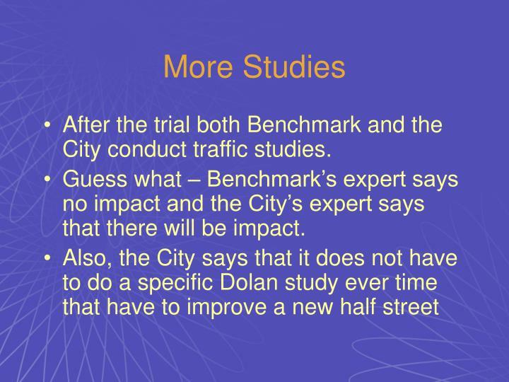 More Studies