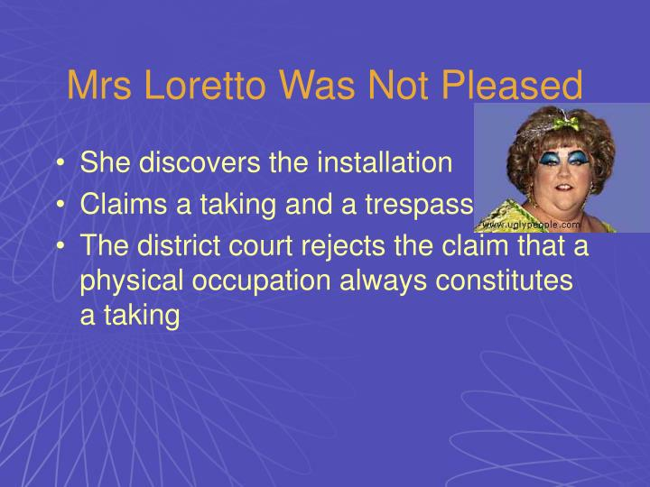 Mrs Loretto Was Not Pleased