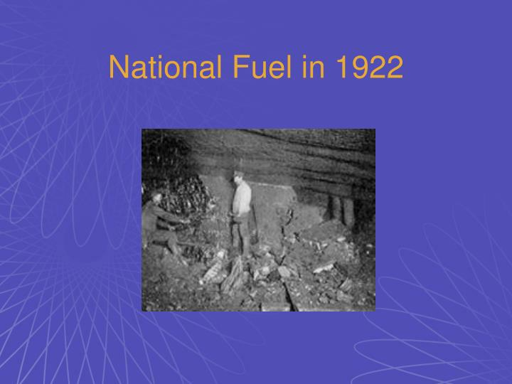 National Fuel in 1922