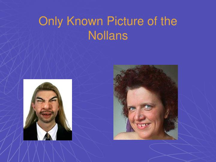 Only Known Picture of the Nollans