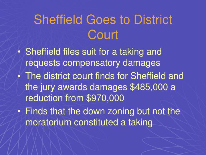 Sheffield Goes to District Court