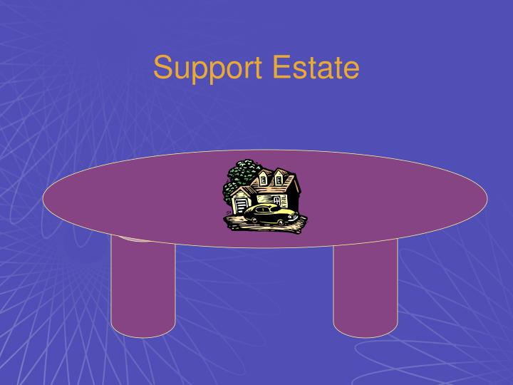 Support Estate
