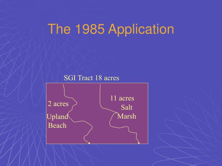 The 1985 Application