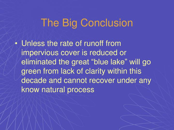 The Big Conclusion