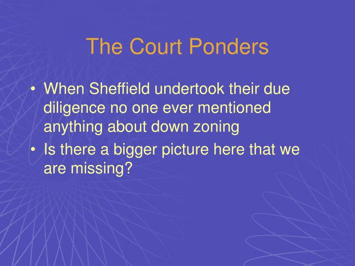The Court Ponders