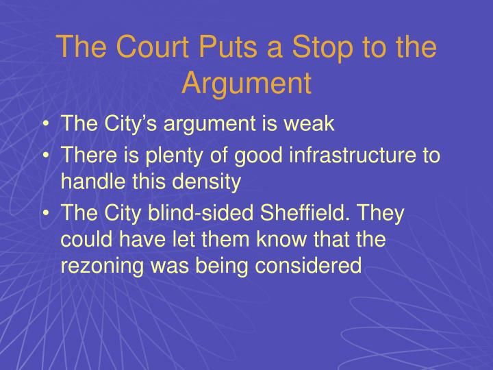 The Court Puts a Stop to the Argument