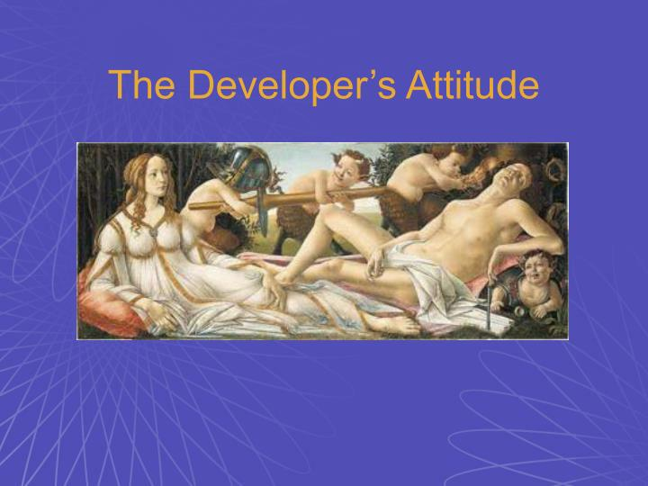 The Developer's Attitude