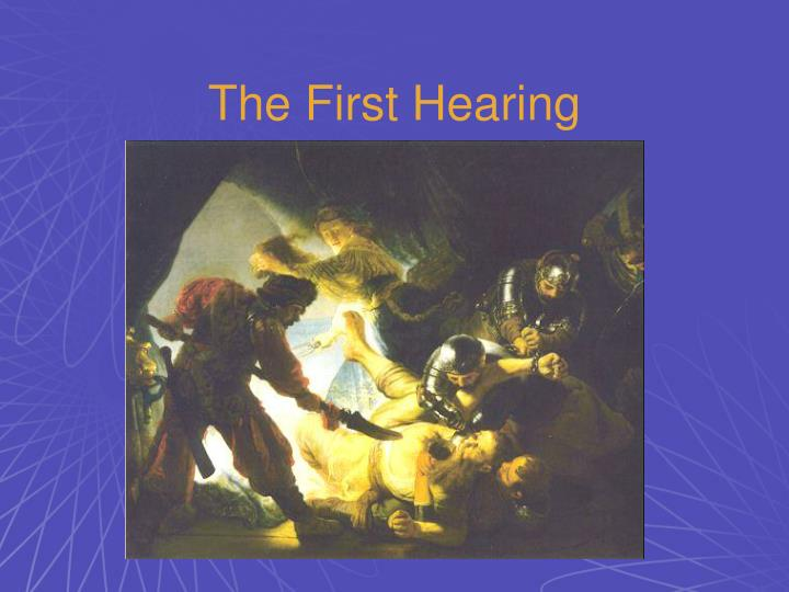 The First Hearing