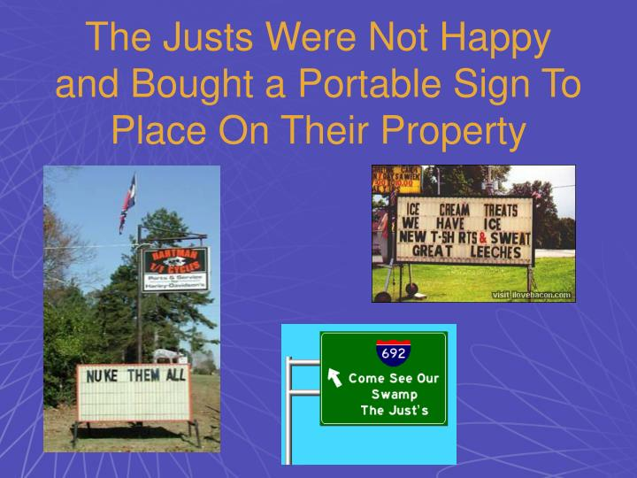 The Justs Were Not Happy and Bought a Portable Sign To Place On Their Property