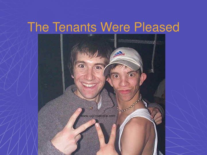 The Tenants Were Pleased