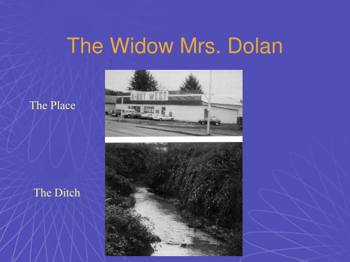 The Widow Mrs. Dolan