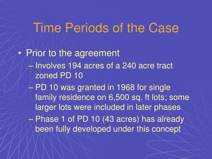 Time Periods of the Case