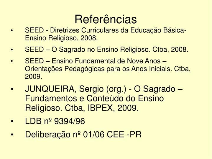 SEED - Diretrizes Curriculares da Educação Básica-Ensino Religioso, 2008.