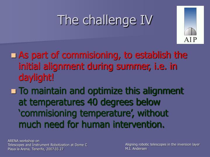 The challenge IV