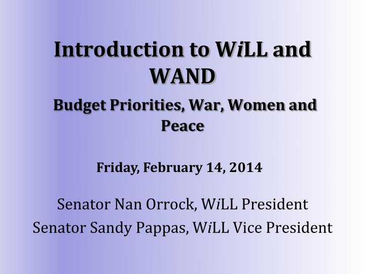 Introduction to w i ll and wand budget priorities war women and peace