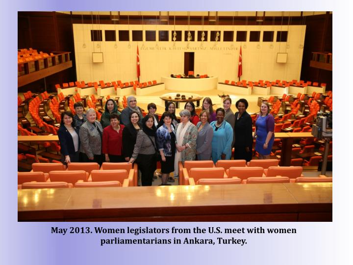 May 2013. Women legislators from the U.S. meet with women parliamentarians in Ankara, Turkey.