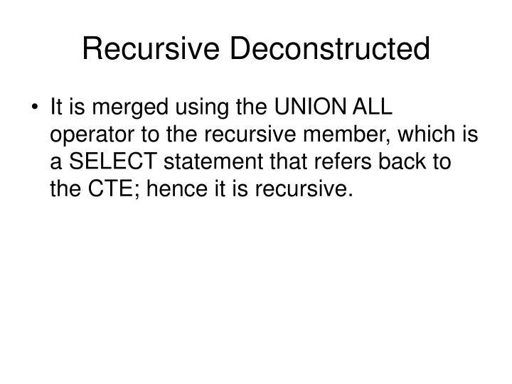 Recursive Deconstructed
