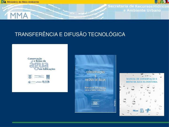 TRANSFERÊNCIA E DIFUSÃO TECNOLÓGICA