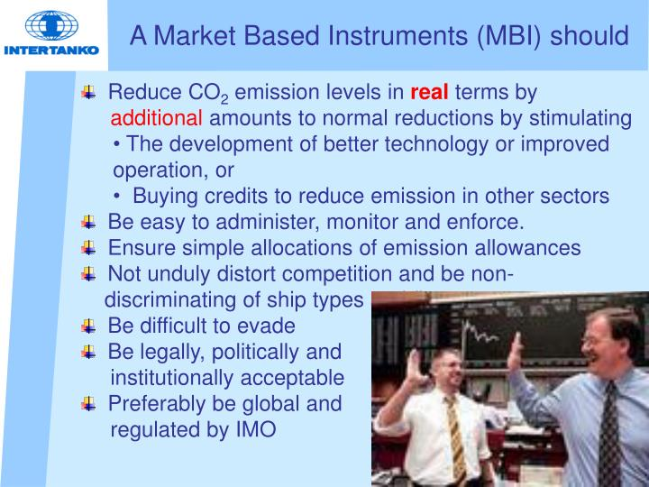 A Market Based Instruments (MBI) should