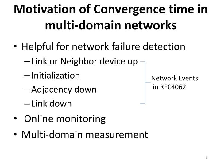 Motivation of convergence time in multi domain networks