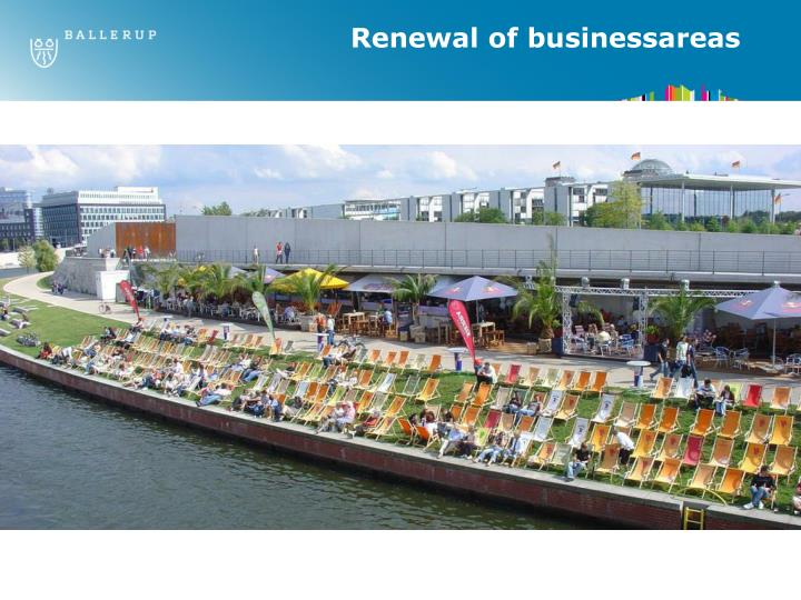 Renewal of businessareas